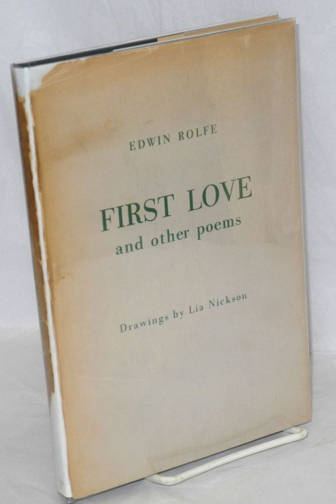 First love, and other poems. Drawings by Lia Nickson. Edwin Rolfe.