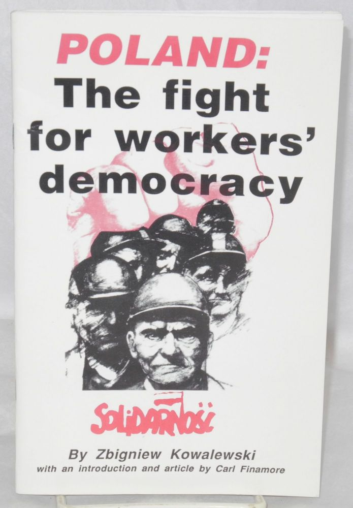 Poland: the fight for workers' democracy. With an introduction and article by Carl Finamore. Zbigniew Kowalewski.