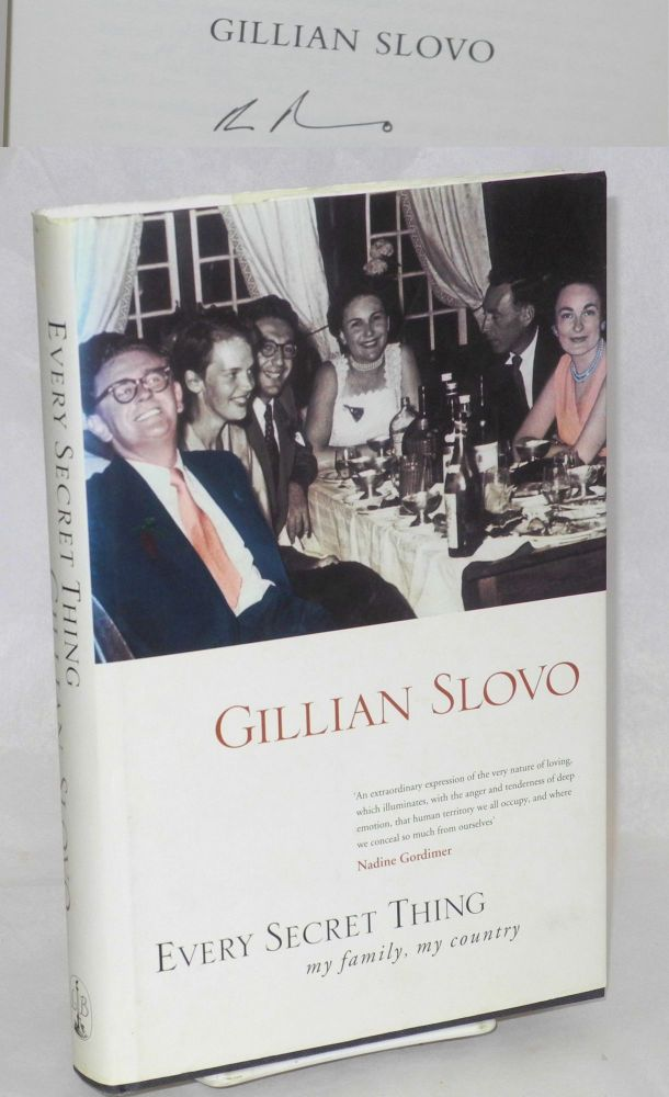 Every secret thing my family, my country. Gillian Slovo.