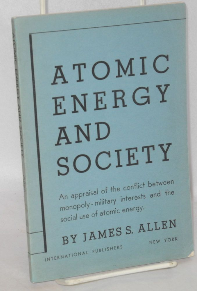 Atomic energy and society. James S. Allen.