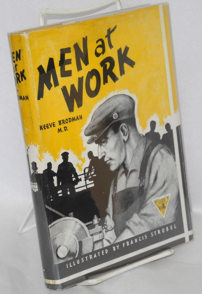 Men at work; the supervisor and his people. Illustrations by Francis Storbel. Keeve Brodman.