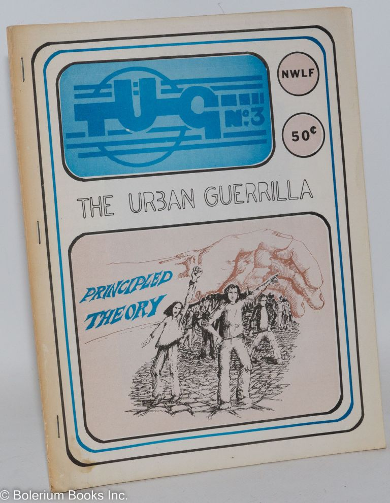 TUG; the urban guerrilla. Issue no.3. New World Liberation Front.