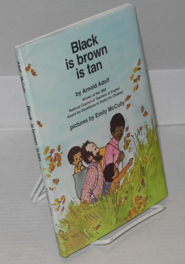 Black is brown is tan; pictures by Emily Arnold McCully. Arnold Adoff.