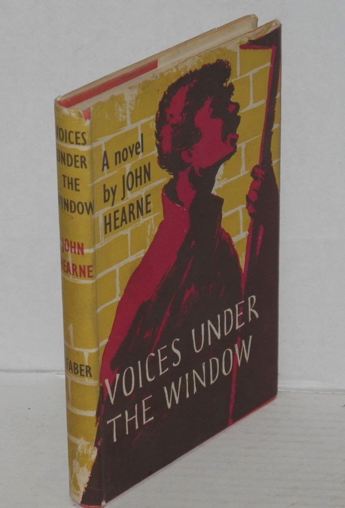 Voices under the window. John Hearne.