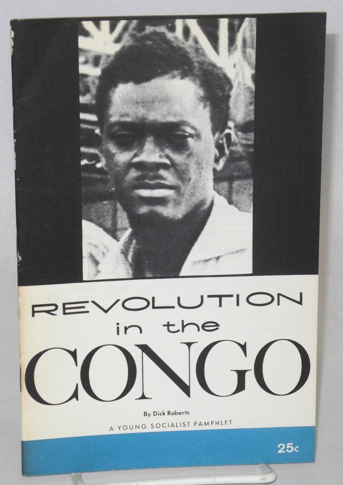 Revolution in the Congo. Dick Roberts.