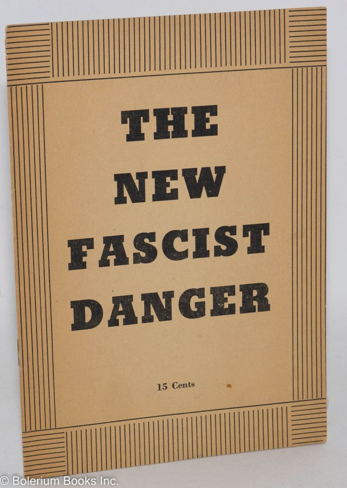 "The new fascist danger. Editorial from ""World Marxist Review,"" April, 1962. Communist Party USA."