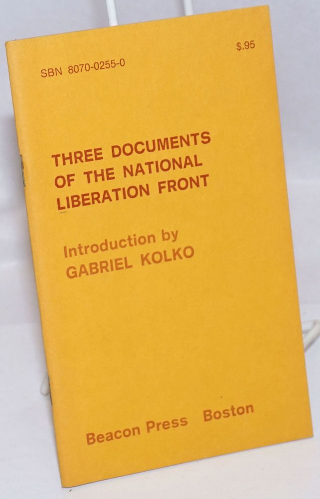 Three documents of the National Liberation Front. Gabriel Kolko, introduction.