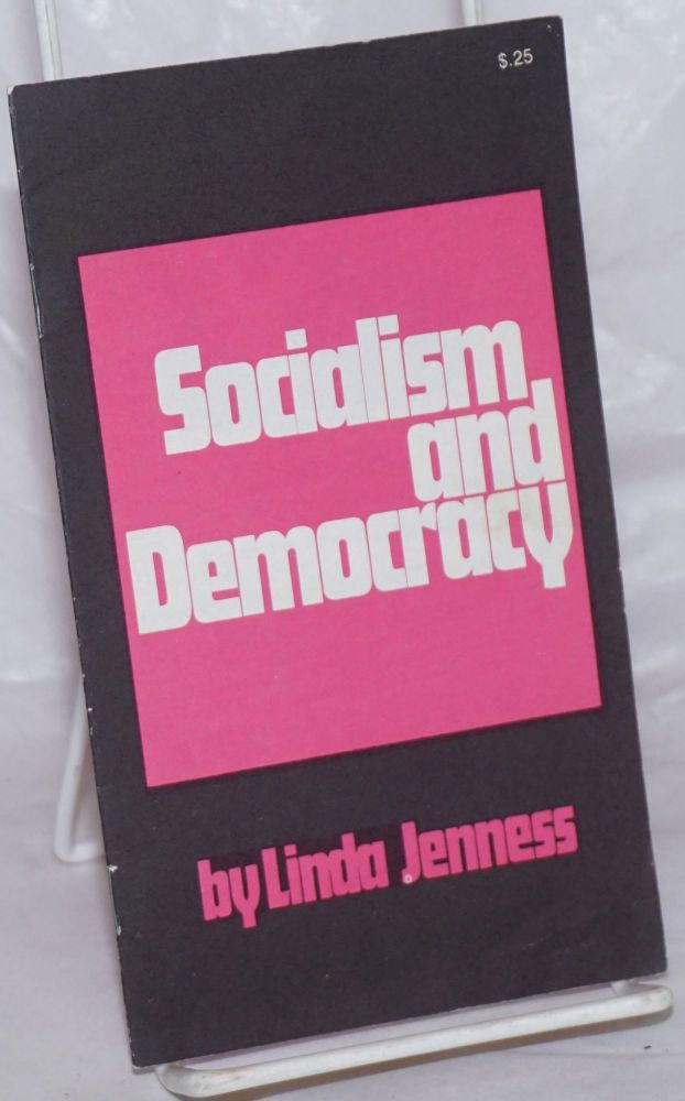 Socialism and democracy; a speech by Linda Jenness, Socialist Workers Party candidate for president, 1972. Linda Jenness.