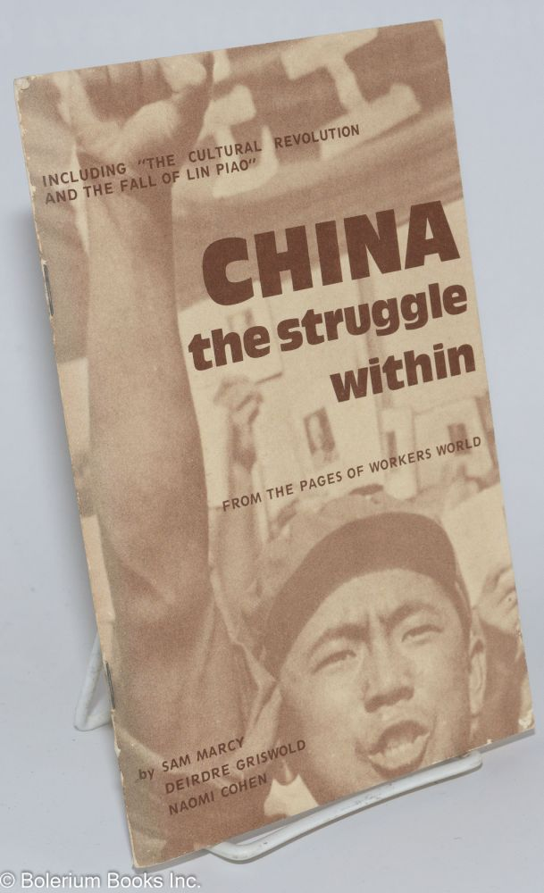 China, the struggle within. From the pages of Workers World. Sam Marcy, Deidre Griswold, Naomi Cohen.
