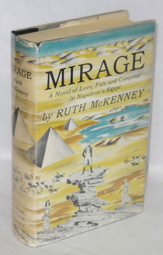Mirage; a novel of love, fate and conquest in Napoleon's Egypt [sub-title from dj]. Ruth McKenney.