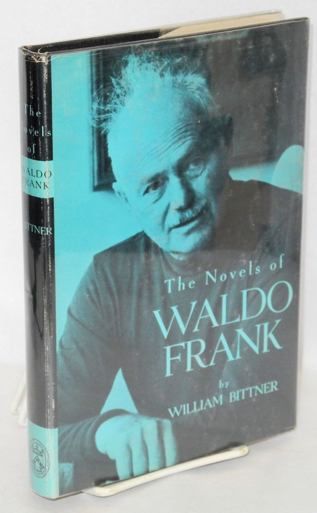 The novels of Waldo Frank. William Bittner.