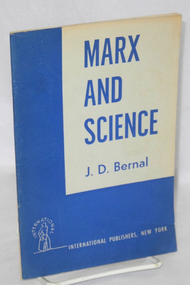 Marx and science. J. D. Bernal.