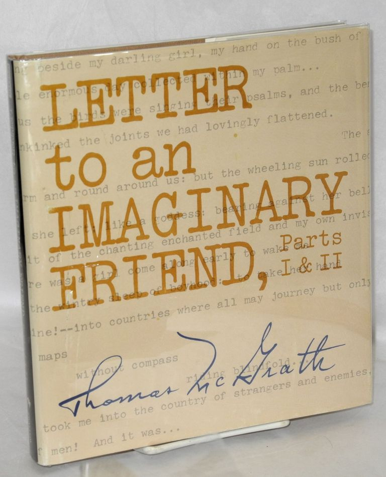 Letter to an imaginary friend, parts I and II. Thomas McGrath.