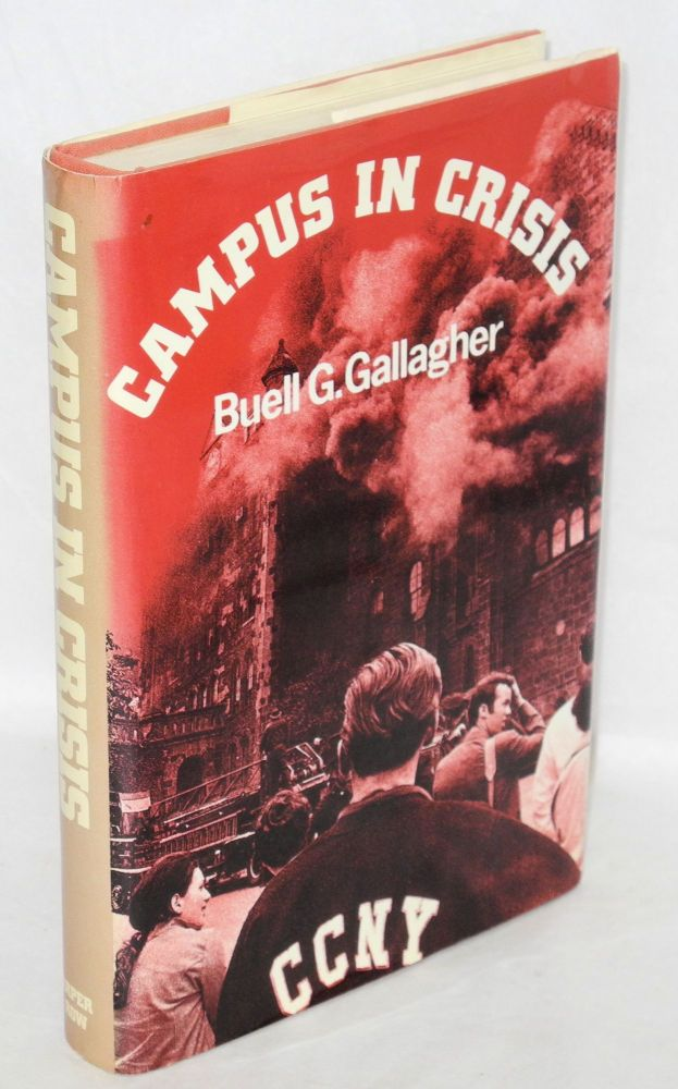 Campus in crisis. Buell G. Gallagher.