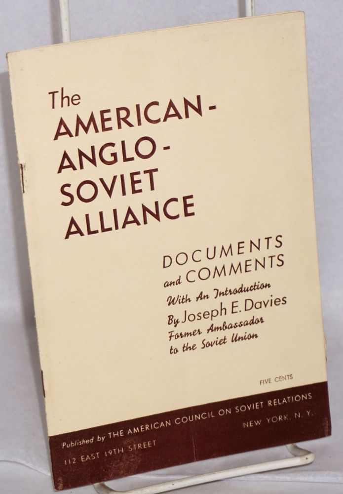 The American - Anglo - Soviet alliance. Documents and comments, with an introduction by Joseph E. Davies. Joseph E. Davies.