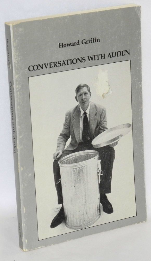 Conversations with Auden;. W. H. Auden, , Howard Griffin, Donald Allen.