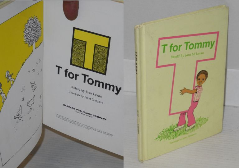 T is for Tommy; drawings by Janet Compere. Joan M. Lexau.