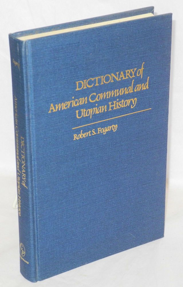 Dictionary of American communal and utopian history. Robert S. Fogarty.