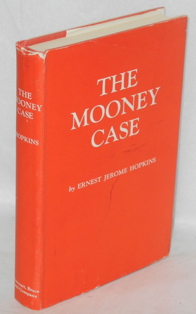 What happened in the Mooney Case. Ernest Jerome Hopkins.