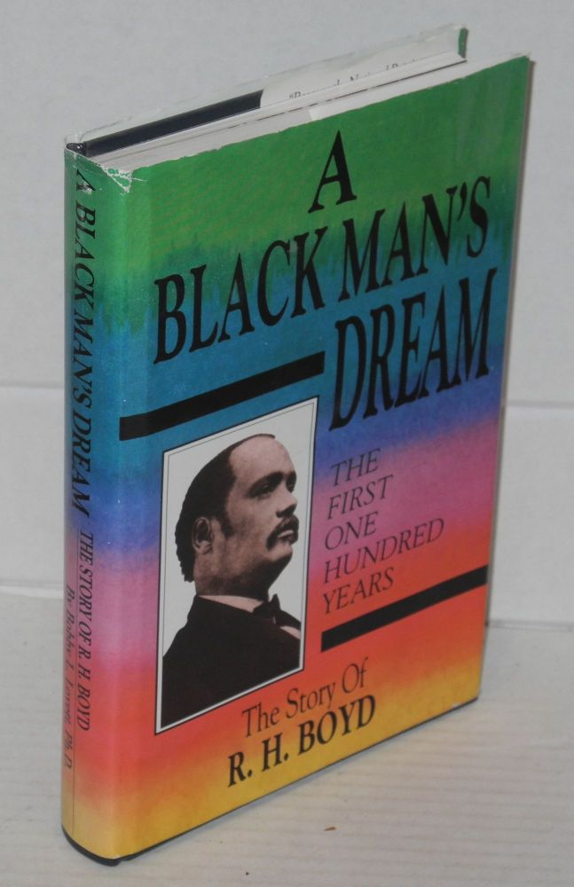 A black man's dream: the first 100 years; Richard Henry Boyd and the National Baptist Publishing Board. Bobby L. Lovett.