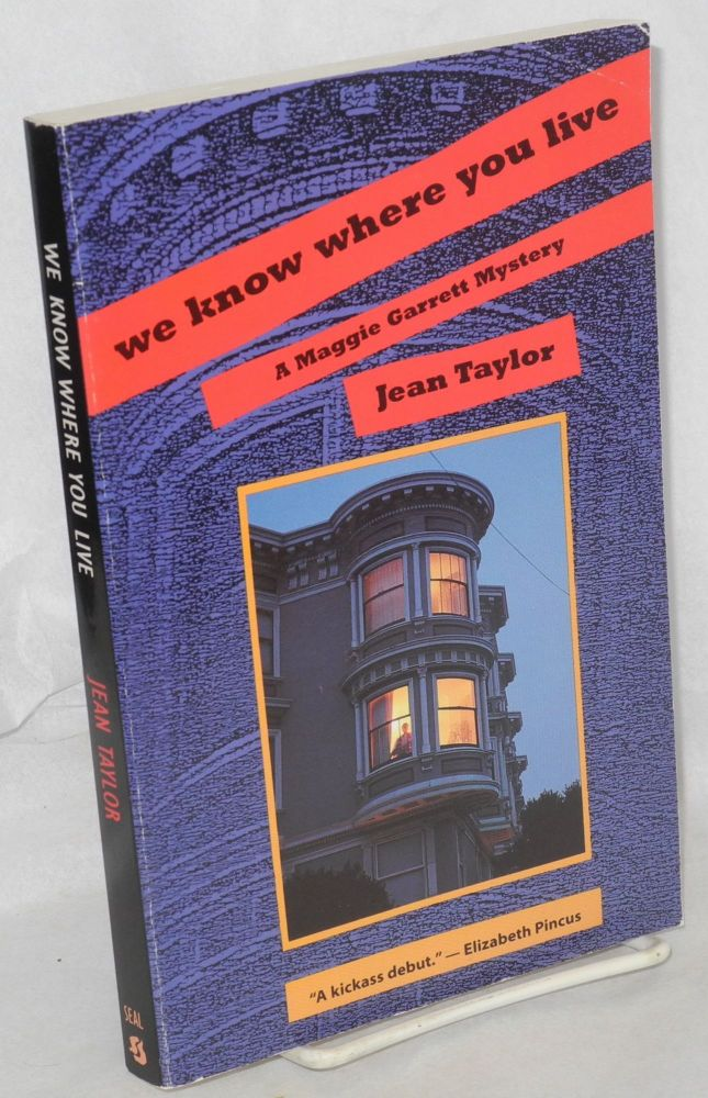 We know where you live; a Maggie Garrett mystery. Jean Taylor.