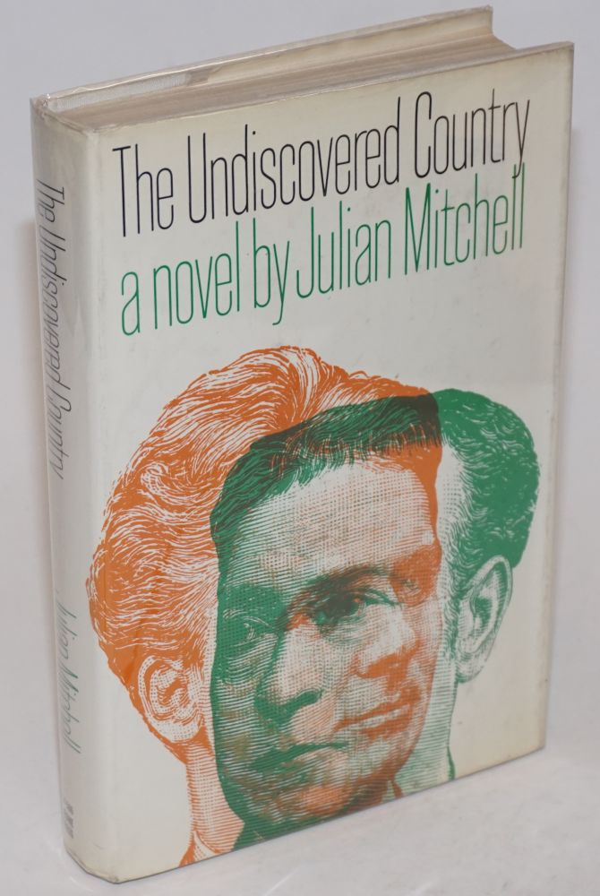 The undiscovered country. Julian Mitchell.