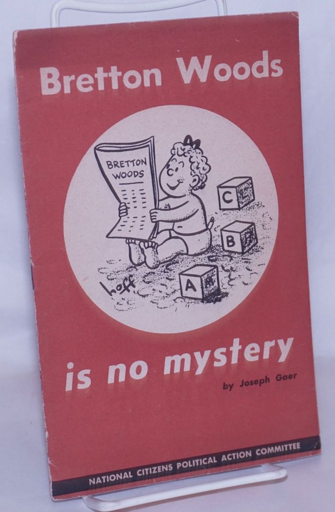 Bretton Woods is no mystery. [cover title]. Joseph Gaer.