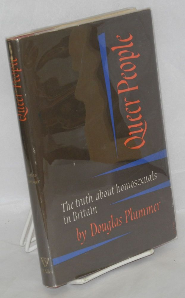 Queer people: the truth about homosexuals in Britain. Douglas Plummer.