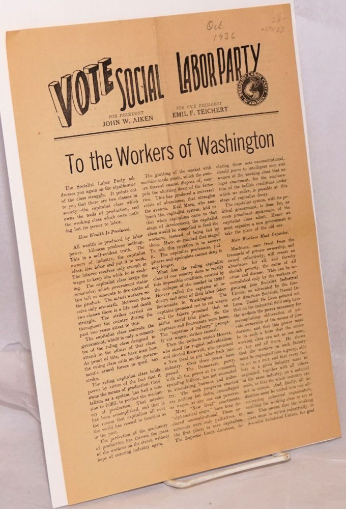 To the workers of Washington; vote Social [sic] Labor Party, for president John W. Aiken, for vice president Emil F. Teichert. Socialist Labor Party of Washington.