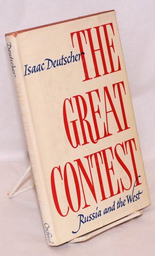The great contest; Russia and the West. Isaac Deutscher.