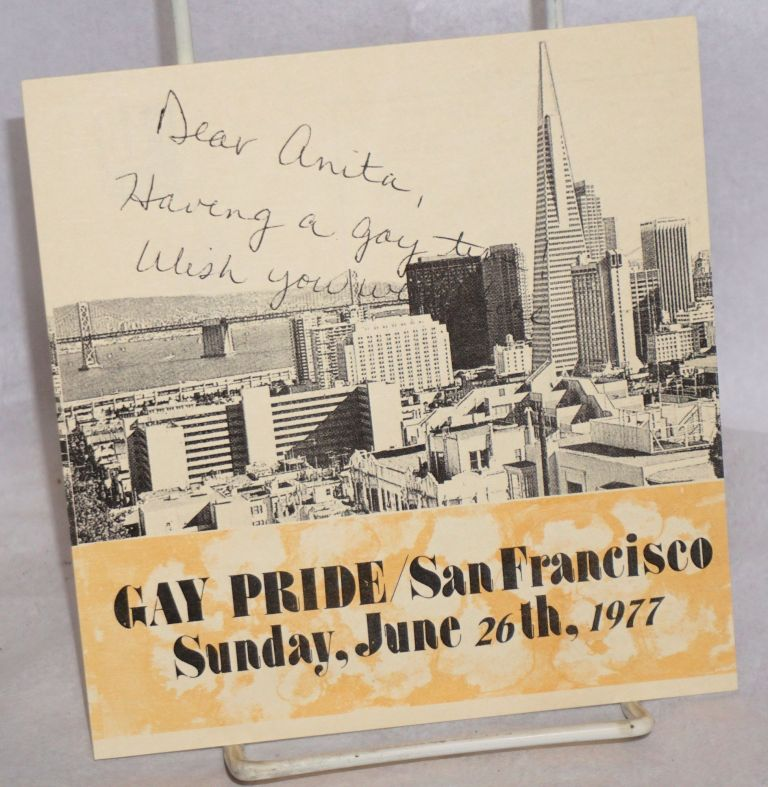 Dear Anita, having a gay time, wish you were here. Gay Pride / San Francisco, Sunday, June 26th, 1977