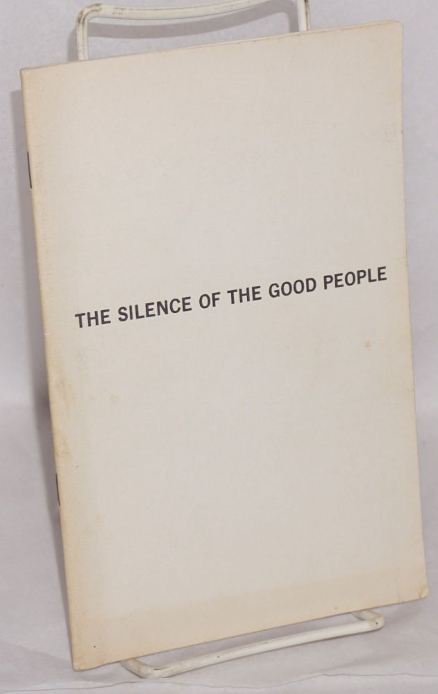 The silence of the good people. E. Freed, comments researched and.