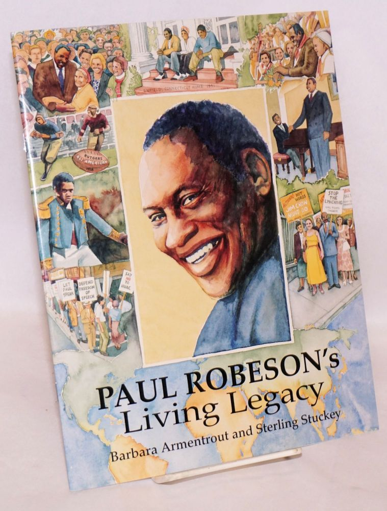 Paul Robeson's living legacy. Barbara Armentrout, Sterling Stuckey.