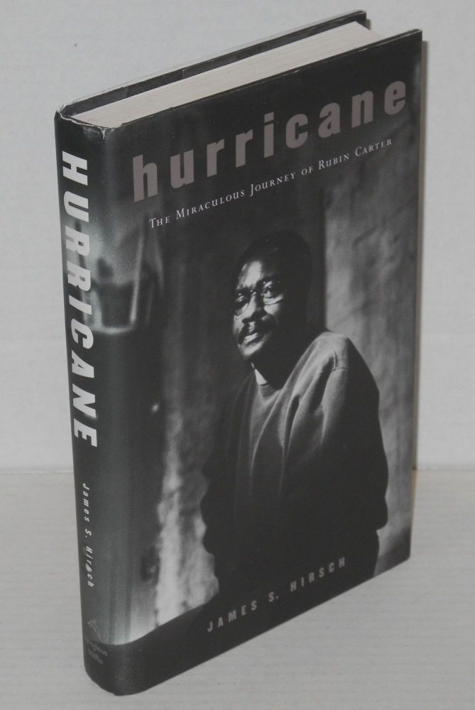 Hurricane; the miraculous journey of Rubin Carter. James S. Hirsch.