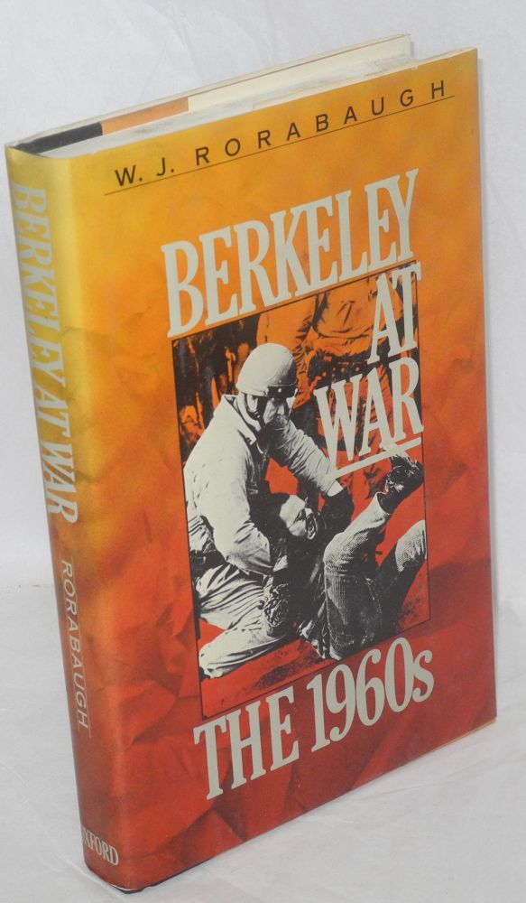 Berkeley at war, the 1960s. W. J. Rorabaugh.