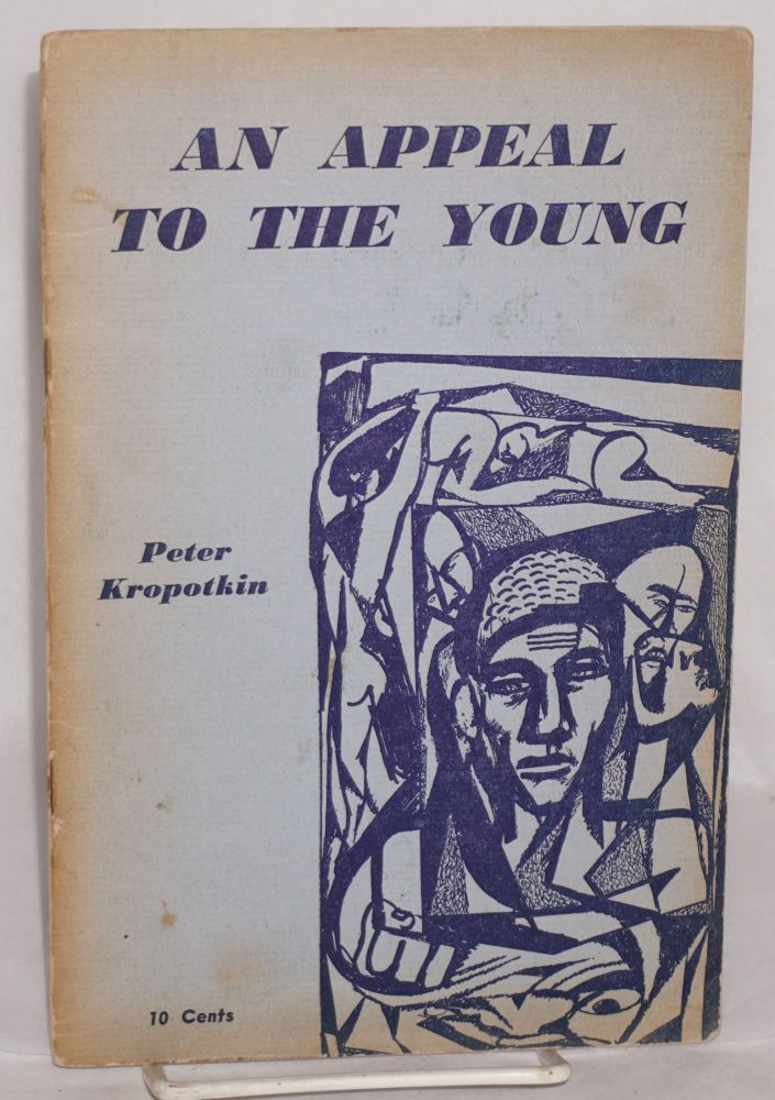 An appeal to the young. Peter Kropotkin.