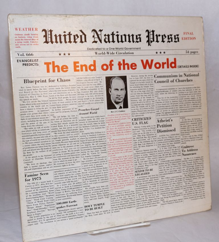 The end of the world [per record album slipcover, mock newspaper headline] United Nations Press-- dedicated to a one-world government-- world-wide circulation-- vol. 666-- final edition. / The sign of his coming and The end of the world [vinyl disk label, side 1, side 2]. Rev J. C. Crabtree.