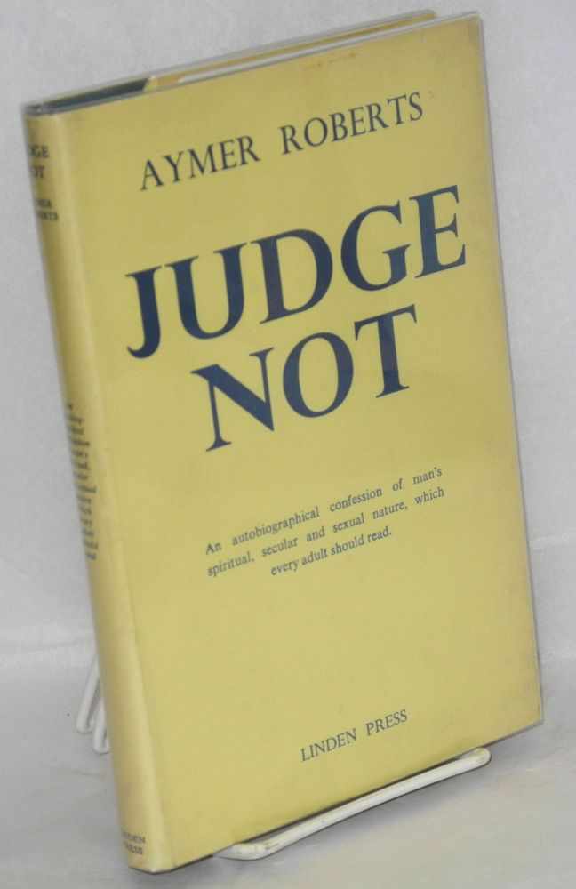 Judge not. Aymer Roberts.