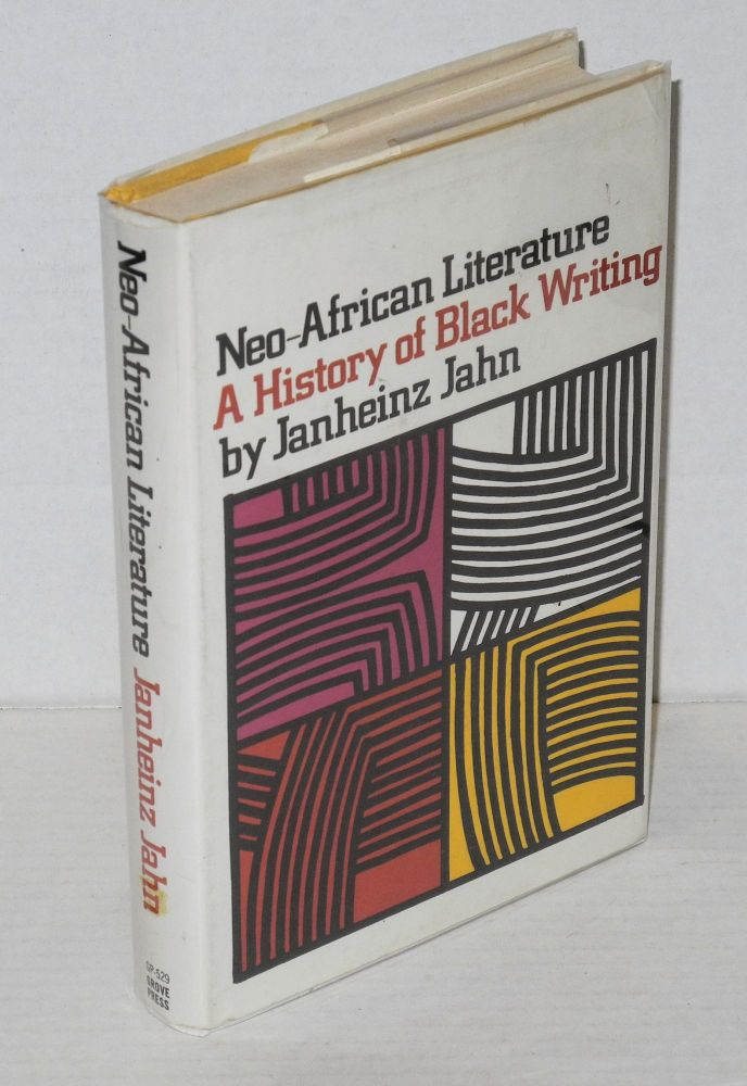Neo-African literature; a history of black writing. Janheinz Jahn, , Oliver Coburn, Ursula Lehrburger.
