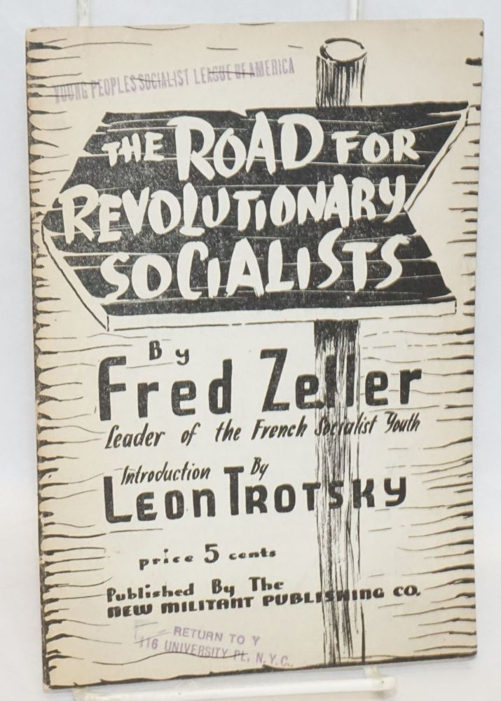 The road for revolutionary socialists. Introduction by Leon Trotsky. Fred Zeller.