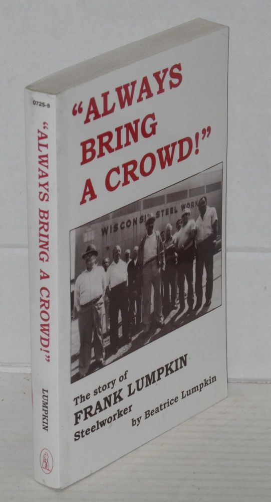 """Always bring a crowd!"" The story of Frank Lumpkin, steelworker. Beatrice Lumpkin."