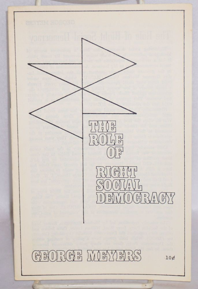 The role of right social democracy. George Meyers.
