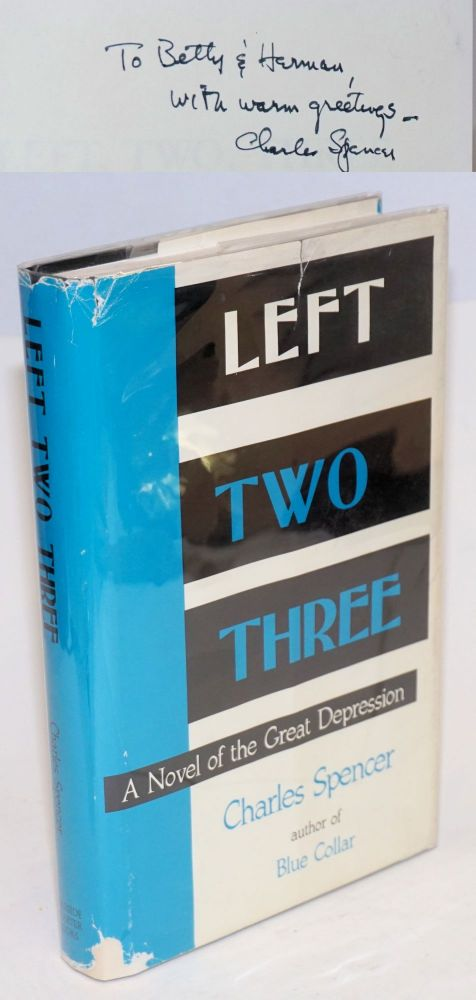 Left, two, three; a novel of the Great Depression. Charles Spencer.