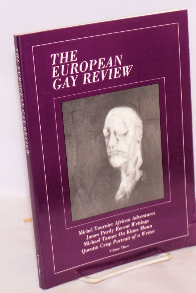 The European Gay Review: a quarterly review of homosexuality, the arts and ideas; volume three. Salvatore Santagati, , Michel Tournier, Quentin Crisp, James Purdy.