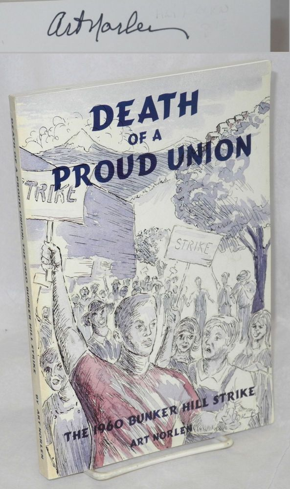 Death of a proud union; the 1960 Bunker Hill Strike. Art Norlen.
