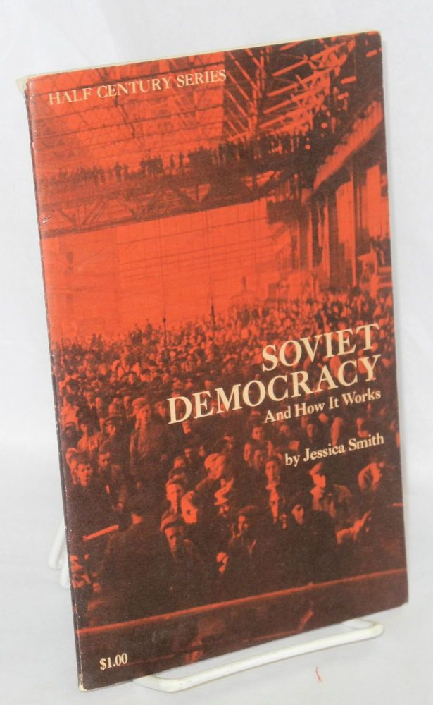 Soviet democracy and how it works. Jessica Smith.