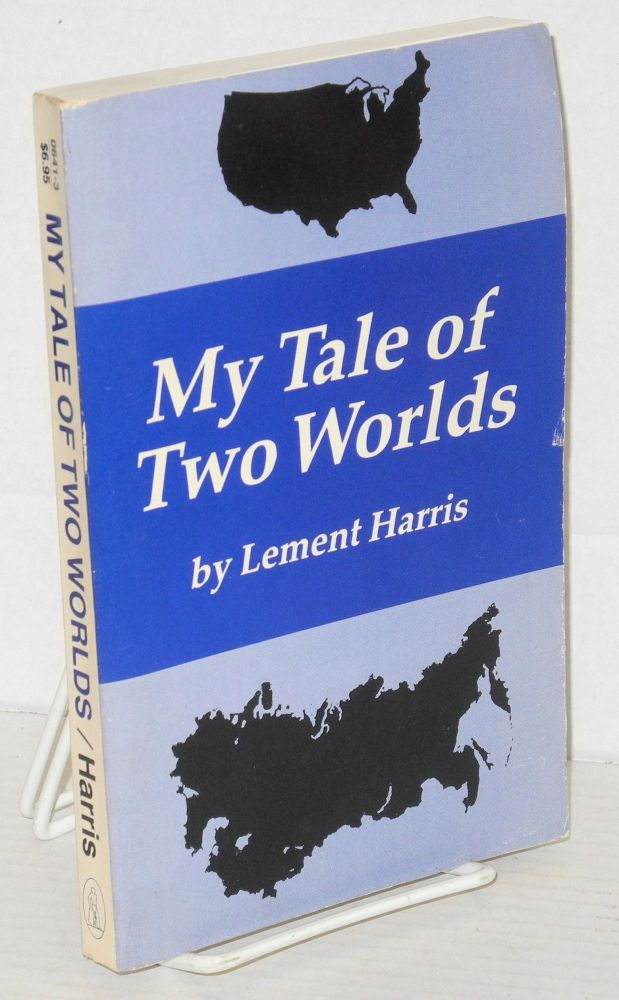 My tale of two worlds. Lement Harris.