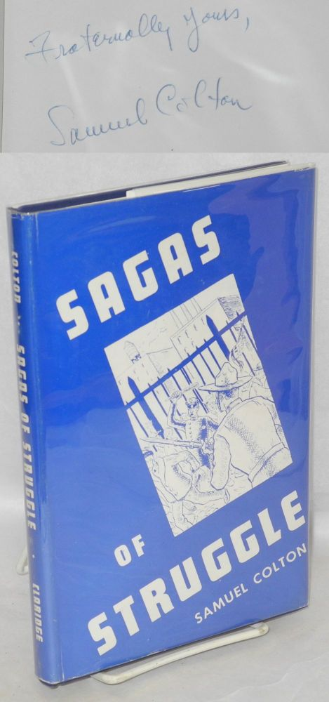 Sagas of struggle; a labor anthology. Drawings by Raymond Zalstein. Samuel Colton, ed.