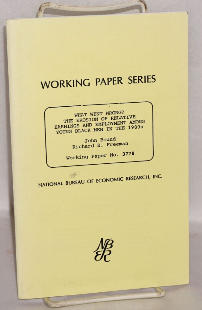 What went wrong? The erosion of relative earnings and employment among young black men in the 1980s. John Bound, Richard B. Freeman.