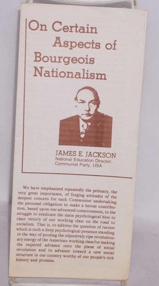 On certain aspects of bourgeois nationalism. James E. Jackson.